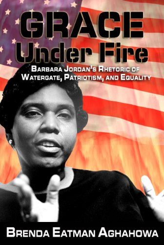 Grace Under Fire: Barbara Jordan's Rhetoric of Watergate, Patriotism, and Equality