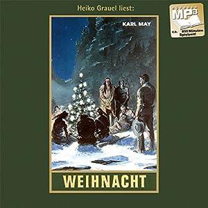 Weihnacht: mp3-Hörbuch, Band 24 der Gesammelten Werke (Karl Mays Gesammelte Werke)