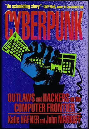 Cyberpunk: Outlaws and Hackers on the Computer Frontier, Hafner, Katie; Markoff, John