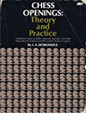 Chess Openings: Theory And Practice (0671205536) by Horowitz, I. A.
