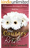 The Country Bride: Billionaire Marriage Brokers Book 4