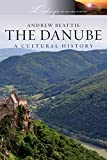img - for The Danube: A Cultural History (Landscapes of the Imagination) book / textbook / text book