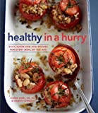Esther Blum Healthy in a Hurry: Simple, Wholesome Recipes for Every Meal of the Day