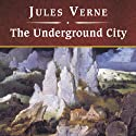 The Underground City (       UNABRIDGED) by Jules Verne Narrated by John Bolen