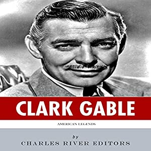 American Legends: The Life of Clark Gable Audiobook