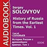 History of Russia from the Earliest Times: Vol. 1 [Russian Edition] | Sergey Solovyov