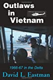 Outlaws in Vietnam: 1966-67 in the Delta