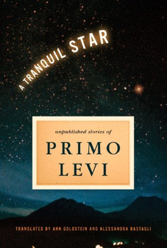 A Tranquil Star: Unpublished Stories of Primo Levi, PRIMO LEVI