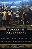 Success Is Never Final (0465054773) by Parker, Geoffrey