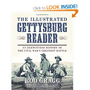 The Illustrated Gettysburg Reader: An Eyewitness History of the Civil War's Greatest Battle by Rod Gragg
