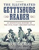 9781621570431: The Illustrated Gettysburg Reader: An Eyewitness History of the Civil War's Greatest Battle