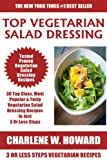 Collection of 30 Top Class Healthy, Quick, Easy, Super-Delicious & Most Popular Vegetarian Salad Dressing Recipes In Just 3 Or Less Steps