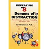 Defeating the 8 Demons of Distraction ~ Geraldine Markel Ph.D.