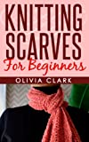 Knitting Scarves For Beginners (Learn How to Knit)