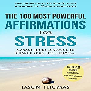 The 100 Most Powerful Affirmations for Stress Audiobook
