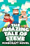 The Amazing Tale of Steve: A Minecraf...