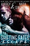 Shifting Fates: Escape (Urban Fantasy Shifter Romance Book Five)