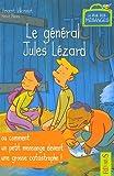 echange, troc Vincent Villeminot - Le général Jules Lézard : Ou comment un petit mensonge devient une grosse catastrophe !
