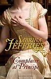 Complacer al principe (Spanish Edition)