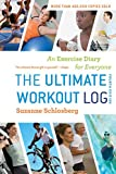 The Ultimate Workout Log: An Exercise Diary for Everyone