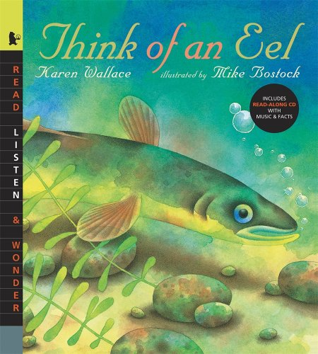 Think of an Eel: Read, Listen, & Wonder