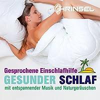 Gesunder Schlaf: Gesprochene Einschlafhilfe mit entspannender Musik und Naturgeräuschen Hörbuch