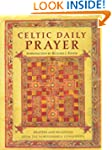 Celtic Daily Prayer: Prayers and Read...