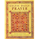 Celtic Daily Prayer: Prayers and Readings From the Northumbria Community ~ The Northumbria Community