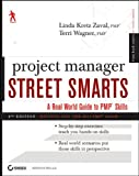 img - for Project Manager Street Smarts: A Real World Guide to PMP Skills book / textbook / text book