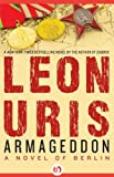 Leon Uris Armageddon: A Novel of Berlin