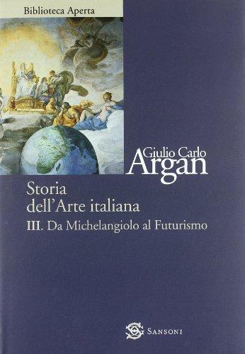 Storia dell'arte vol. 3 - Da Michelangelo a Futurismo