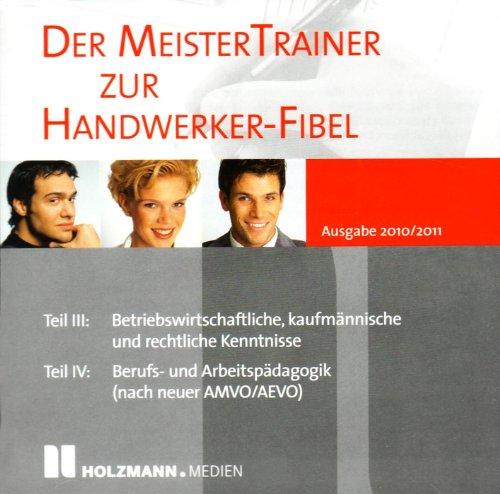 Der MeisterTrainer zur Handwerker-Fibel Ausgabe 2010/2011, PC