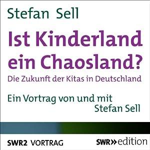 Ist Kinderland ein Chaosland? Hörbuch