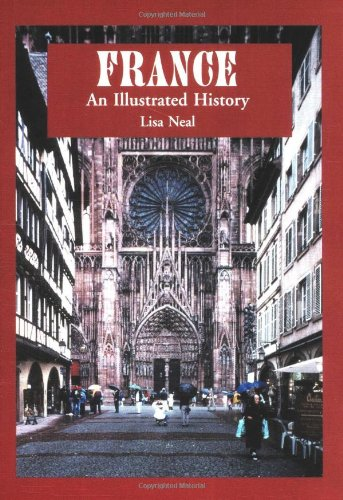 France: An Illustrated History (Illustrated Histories)