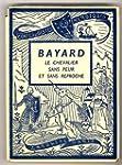 Bayard Le Chevalier Sans Peur et Sans...
