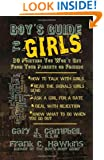Boy's Guide to Girls: 30 Pointers You Won't Get From Your Parents or Friends