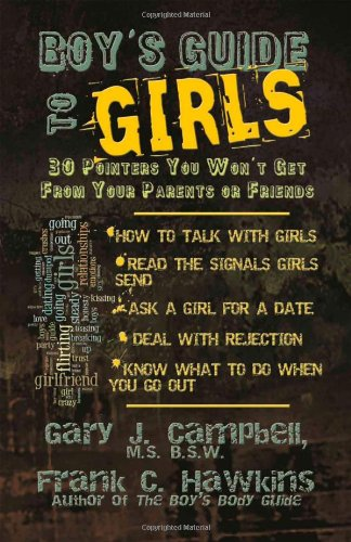 The Dangerous Book For Boys Guide To Girls 30 Pointers You Wont Get From Your