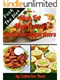 High Fat High Calorie Appetizers (F**k The Diet Book 3)