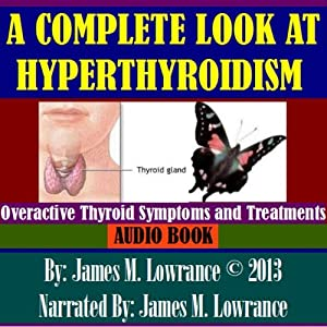 A Complete Look at Hyperthyroidism Audiobook