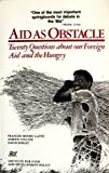 Aid As Obstacle: Twenty Questions About Our Foreign Aid and the Hungry (0935028072) by Lappe, Frances Moore