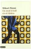 Un Rock'n'roll En El Artico (Ancora Y Delfin) (Spanish Edition) (8423336964) by Niemi, Mikael