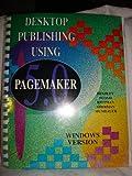 Desktop Publishing Using PageMaker 5 for Windows