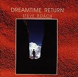 Dreamtime Return by Steve Roach