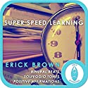 Super Speed Learning: Self-Hypnosis and Meditation Speech by Erick Brown