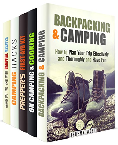 Camping Hacks Box Set (5 in 1): Plan Your Trip Effectively and Cook with Easy Camping Recipes (Off the Grid Survival) by Jeremy West, Olga Lawson, Corey Kidd, Sarah Benson, Julie Peck