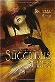 Succubus Blues: Komm ihr nicht zu nah - Richelle Mead