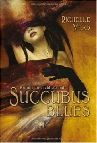 Succubus Blues - Komm ihr nicht zu nah