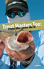 Trout Masters Too: How the Pros Do It