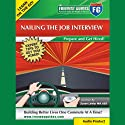 Nailing the Job Interview: Prepare and Get Hired!  by Susan Leahy Narrated by Susan Leahy