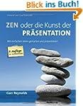 Zen oder die Kunst der Pr�sentation:...
